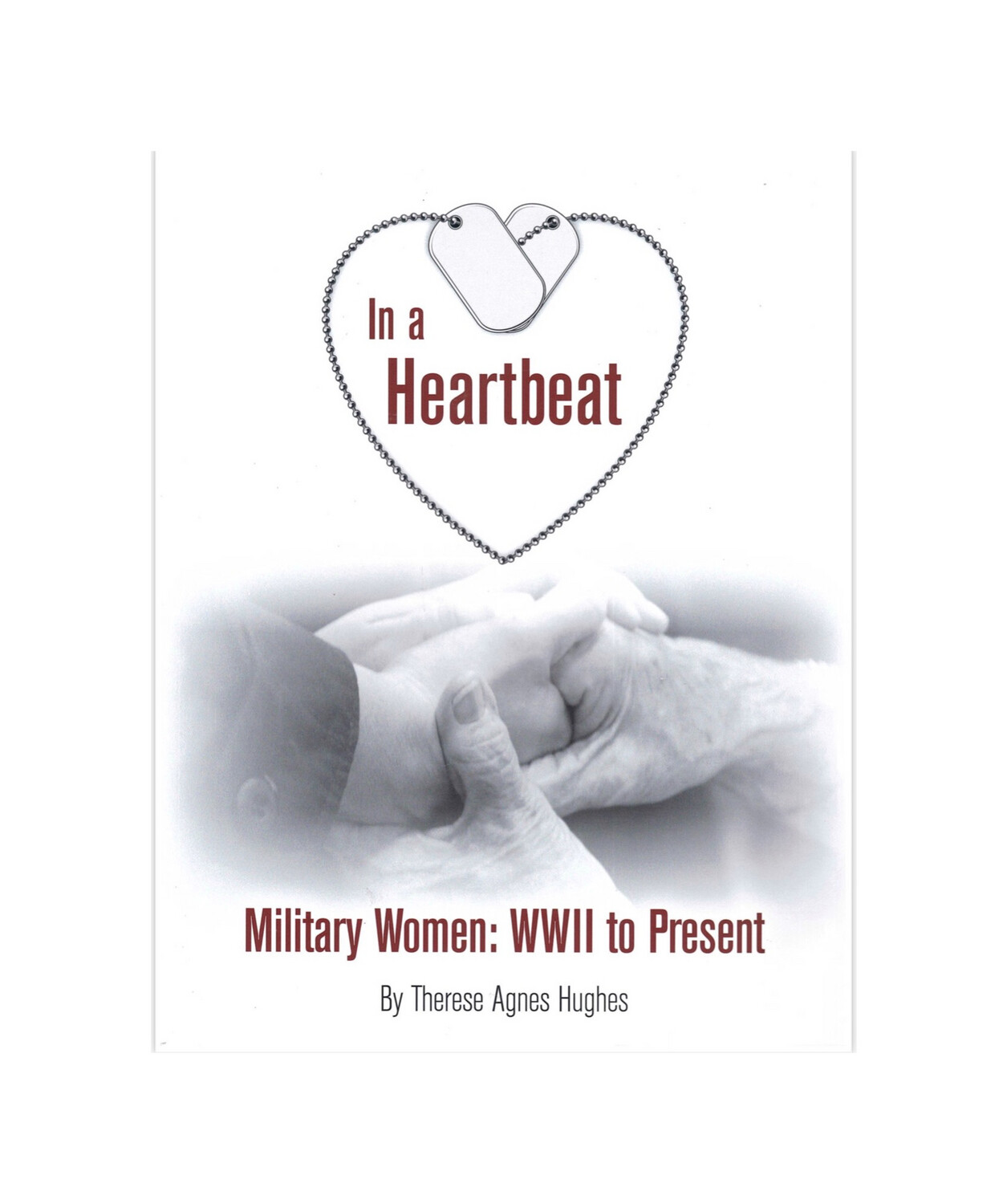 In A Heartbeat by Therese Agnes Hughes