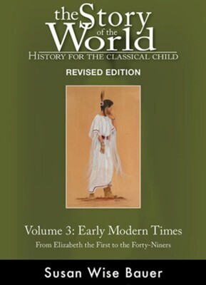 The Story of the World Vol. 3: Early Modern Times, Revised Edition (Softcover)