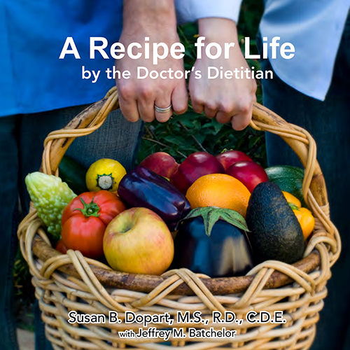 A Recipe for Life by the Doctor's Dietitian by Susan B. Dopart, MS, RD, CDE [PDF, digital download]