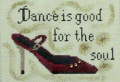 Dancing is Good For the Soul (Handpainted by Winnetka Stitchery)