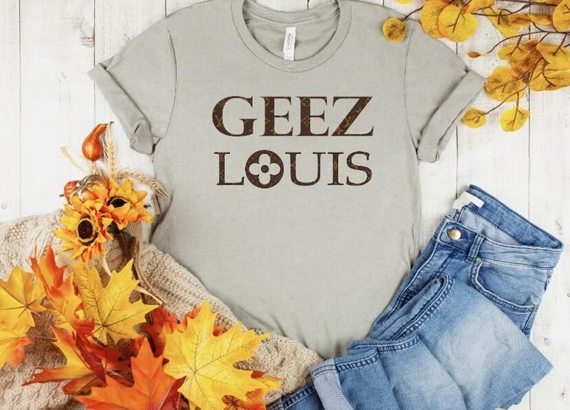 Geez Louis T-Shirt