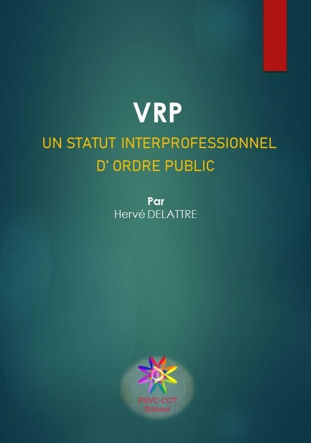 VRP UN STATUT INTERPROFESSIONNEL ET D'ORDRE PUBLIC par Hervé DELATTRE