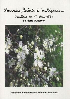 Fourmies, Éclats d'aubépines… Fusillade du 1er Mai 1891 de Pierre Outteryck