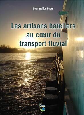 Les artisans bateliers au cœur du transport fluvial