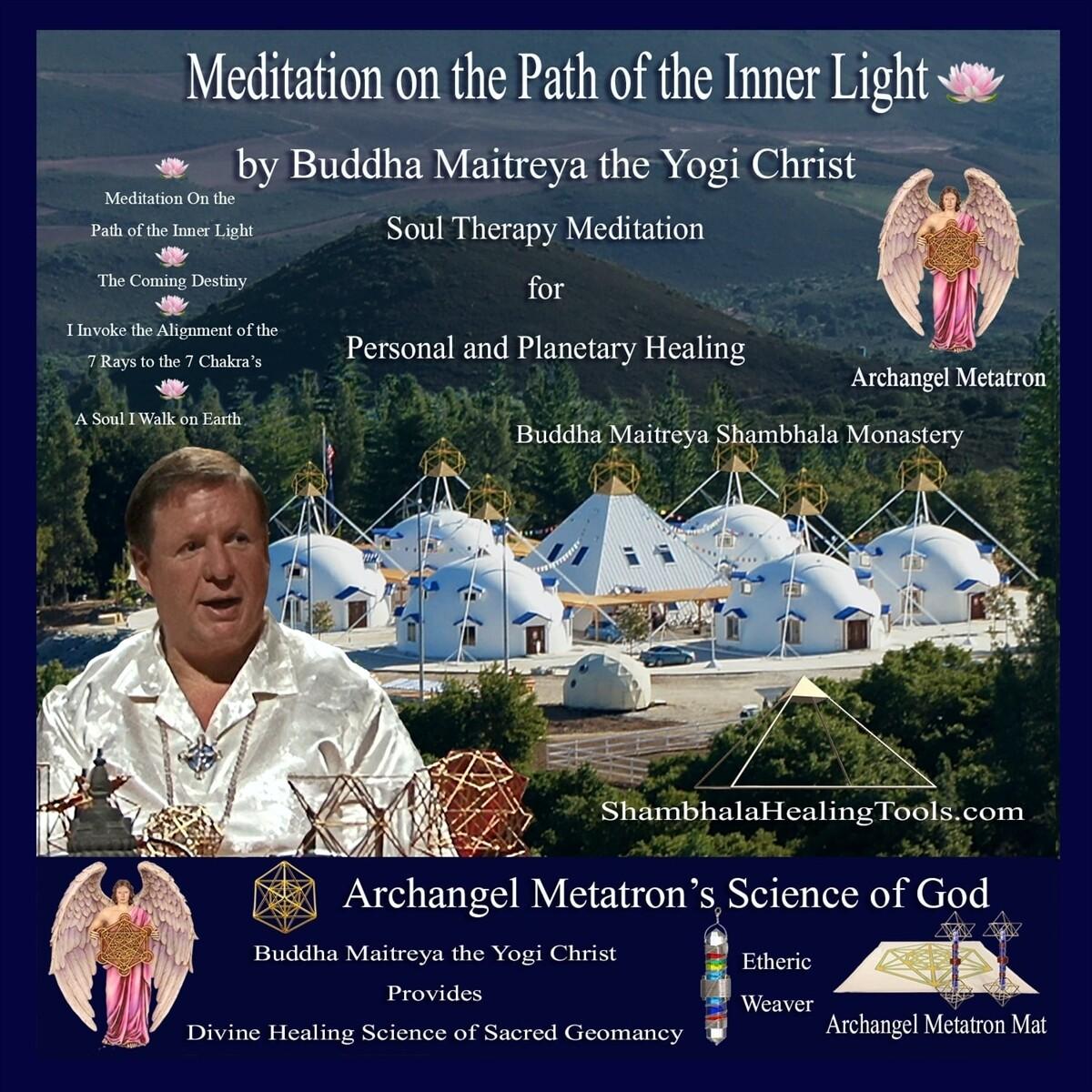 Meditation on the Path of the Inner Light - Buddha Maitreya the Yogi Christ Soul Therapy Meditation - CD