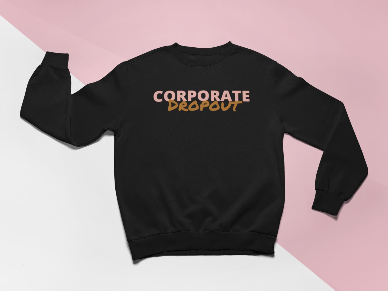 Corporate Dropout Sweatshirt