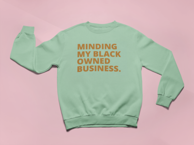 Black Owned Business Sweatshirt