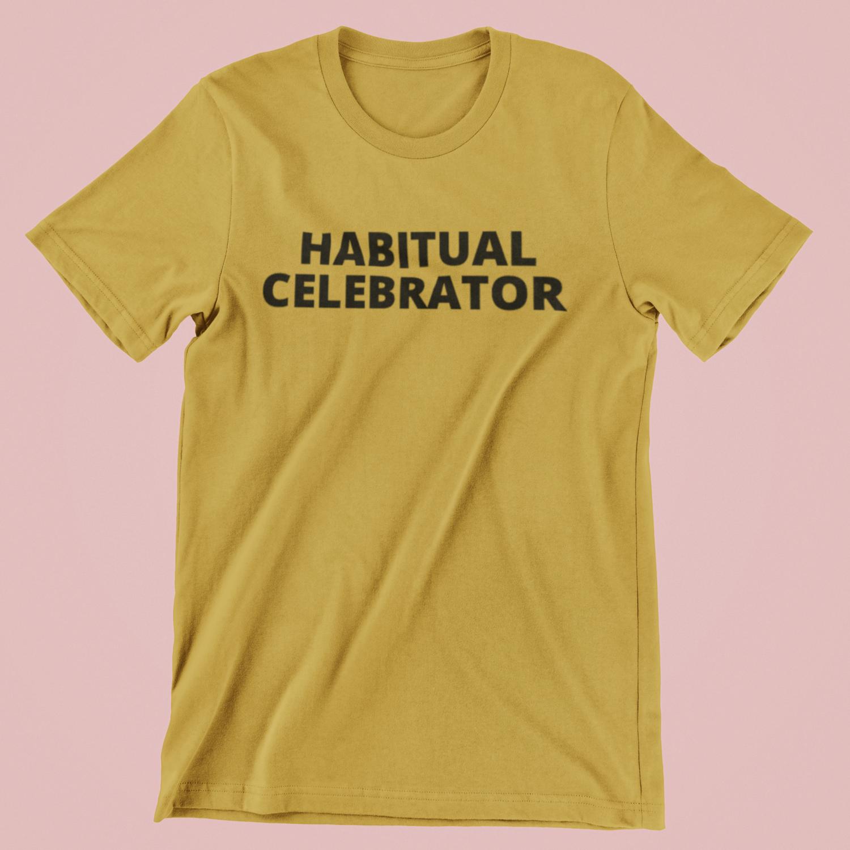 Habitual Celebrator Tee