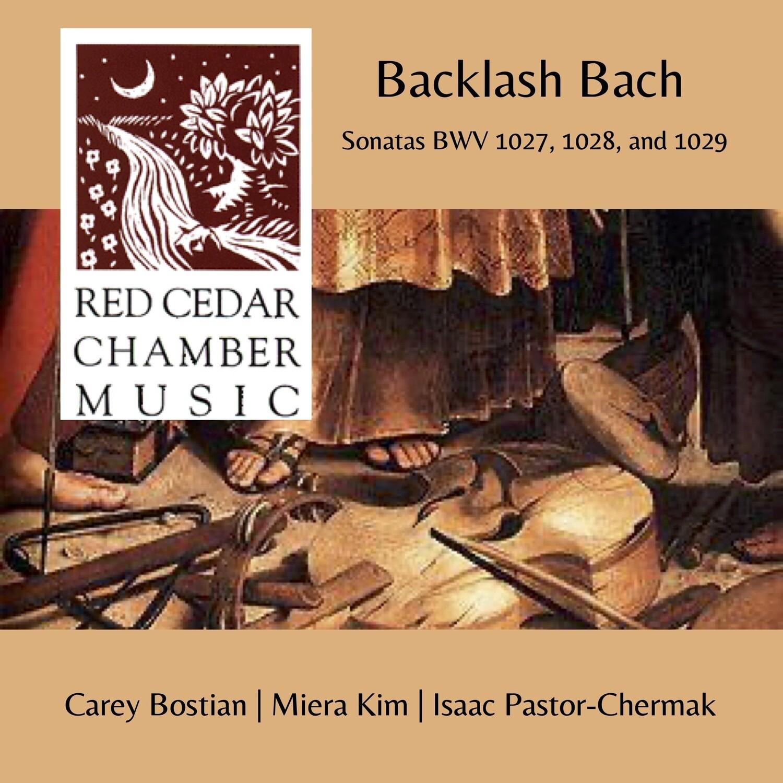 Backlash Bach (Red Cedar Chamber Music)