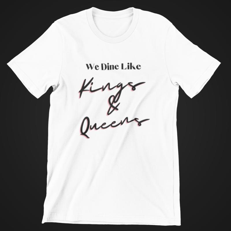 We Dine Like Kings & Queens