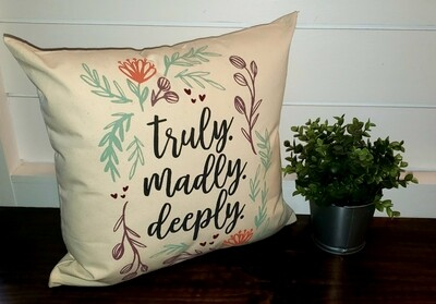 Truly Madly Deeply Pillow