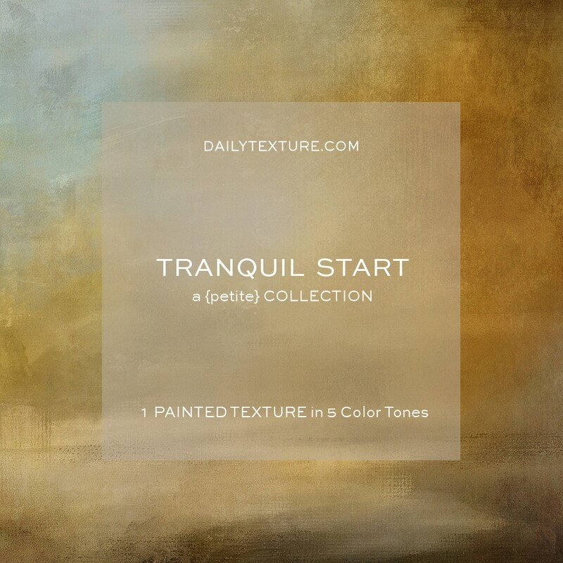 Tranquil Start A Petite Texture Collection
