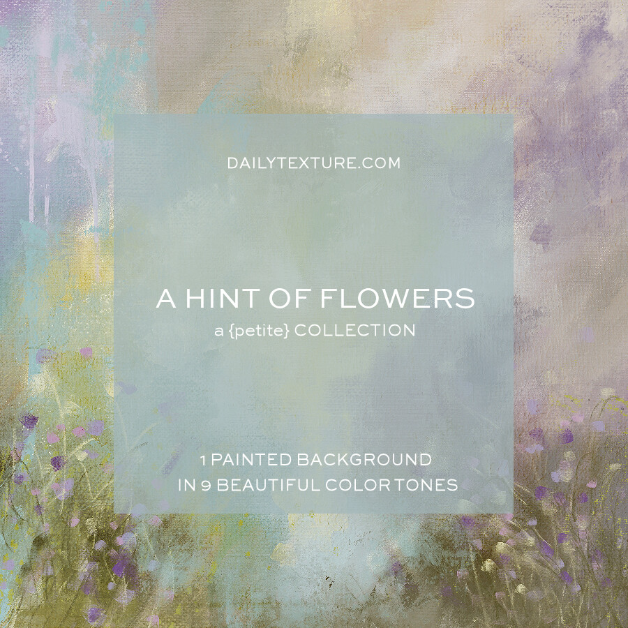 A Hint Of Flowers - A Petite Texture Collection