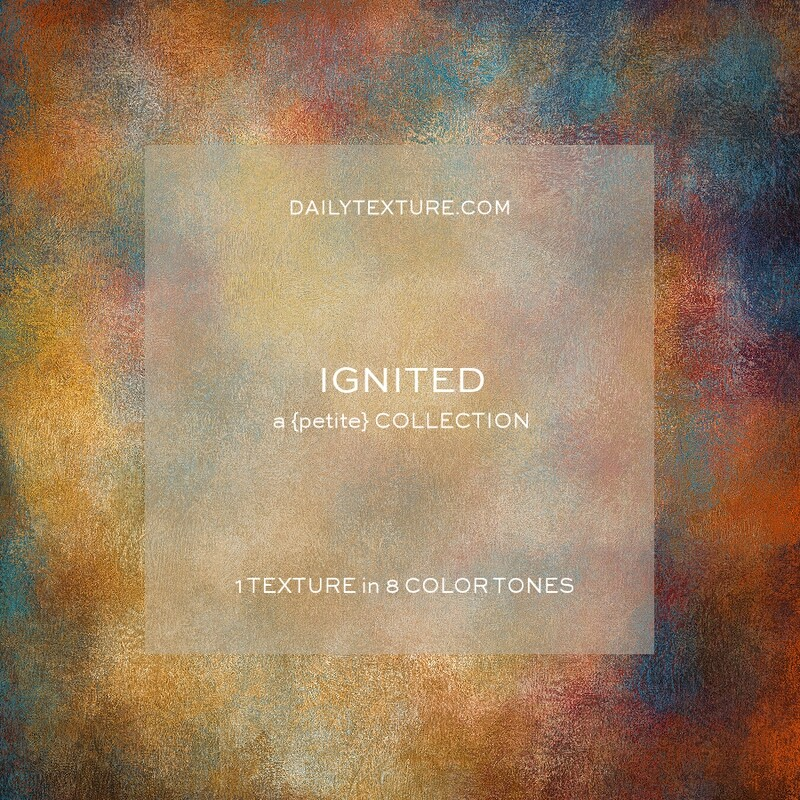 Ignited A Petite Texture Collection