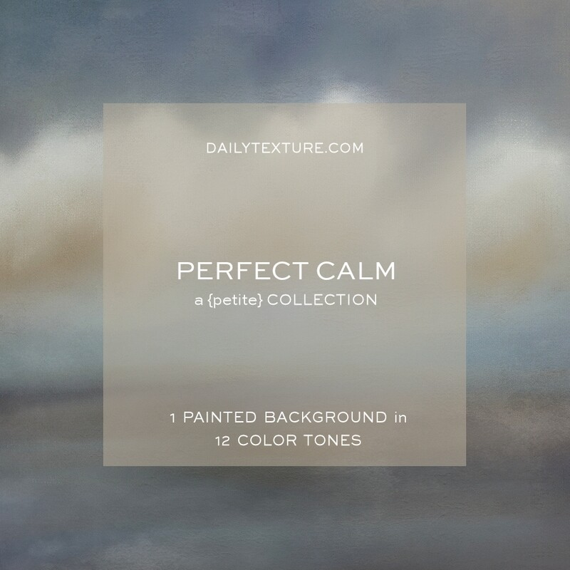 Perfect Calm - A Petite Background Collection