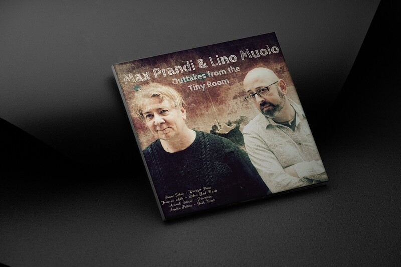 MAX PRANDI & LINO MUOIO - Outtakes from the Tiny Room (CD)