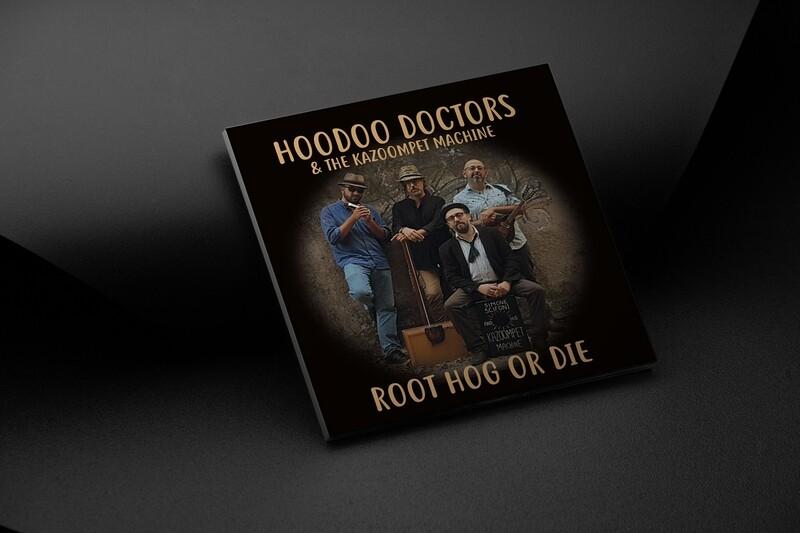 HOODOO DOCTORS - Root Hog or Die (CD)