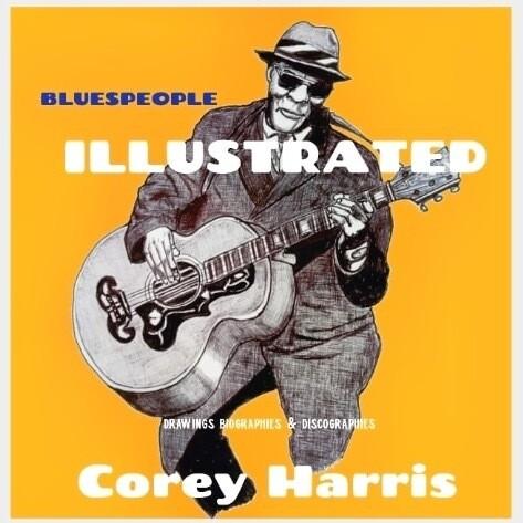 Corey Harris - BLUES PEOPLE ILLUSTRATED (book)