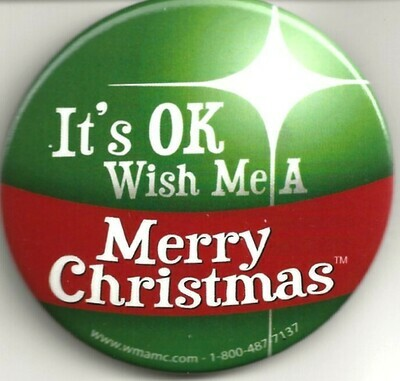 Pin - It's OK to Wish Me A Merry Christmas