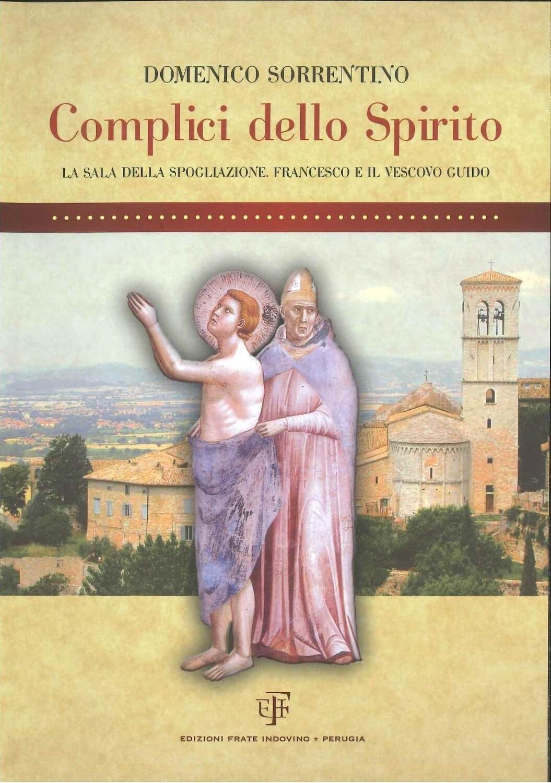 COMPLICI DELLO SPIRITO, la sala della Spogliazione, Francesco e il vescovo Guido