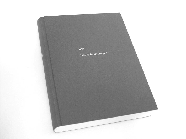 1984 News from Utopia, SIGNED+NUMBERED, Artistbook, 2003, free shipping