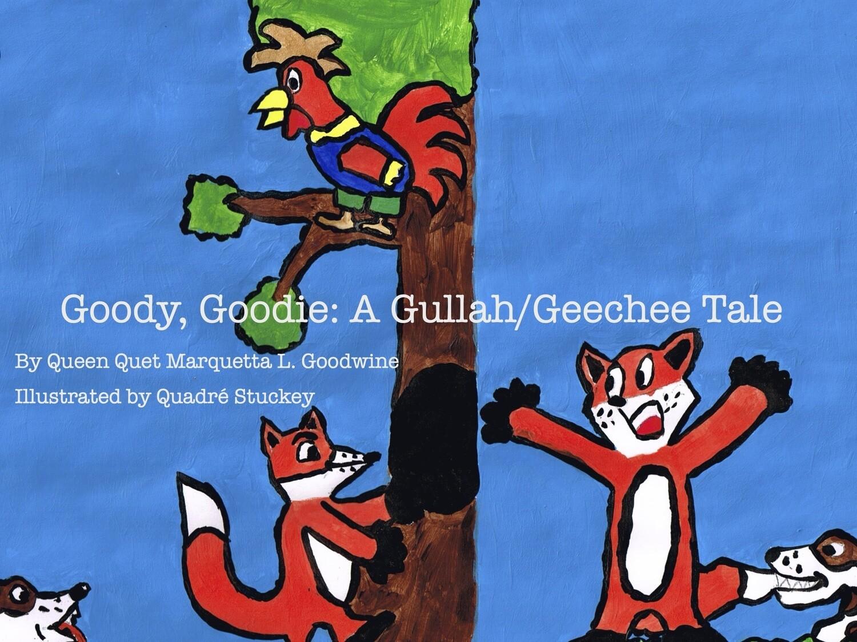 Goody, Goodie: A Gullah/Geechee Tale