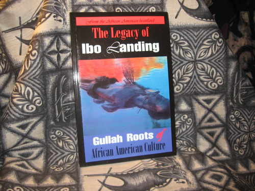 The Legacy of Ibo Landing: Gullah Roots of African American Culture