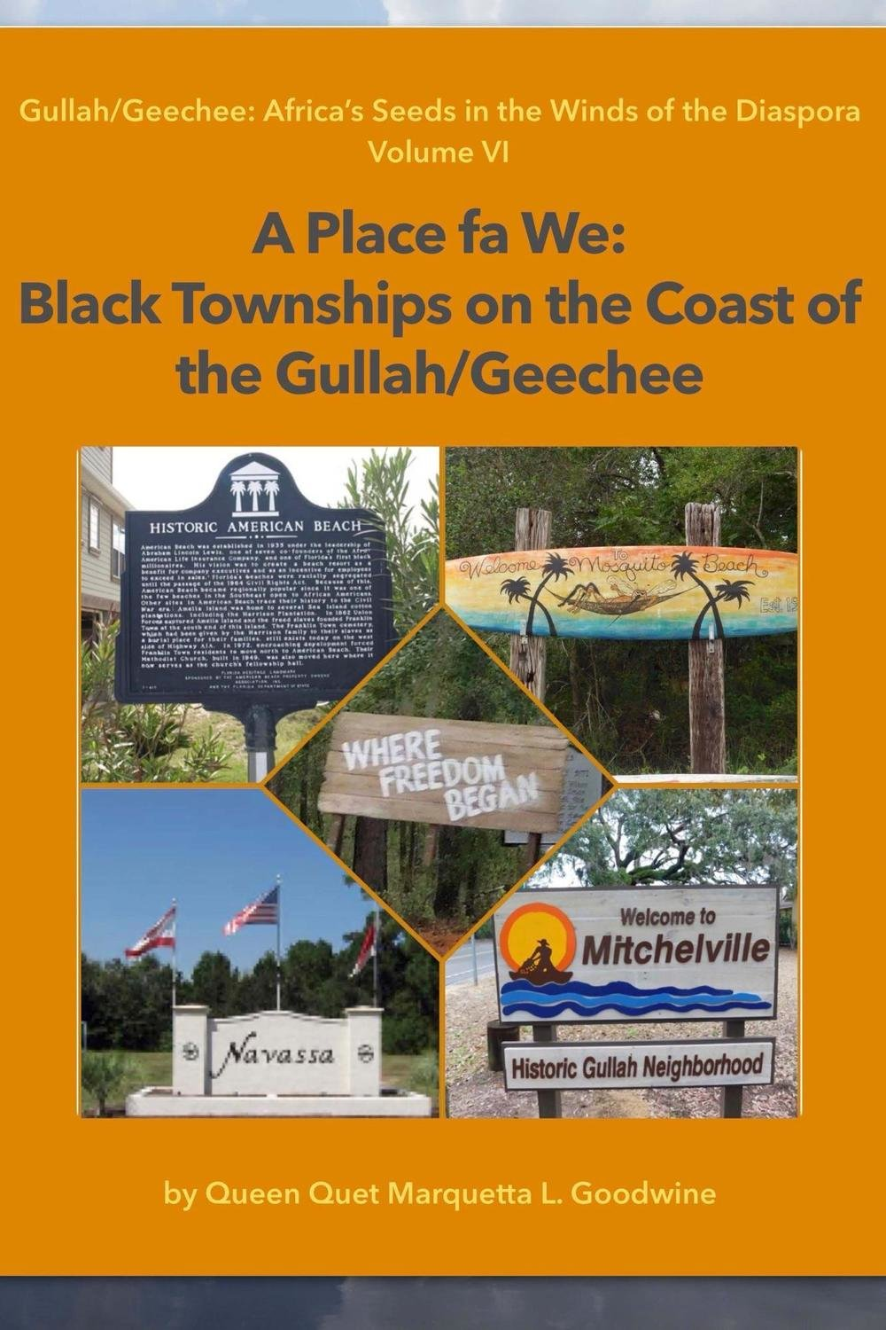 A Place Fa We: Black Townships on the Coast of the Gullah/Geechee
