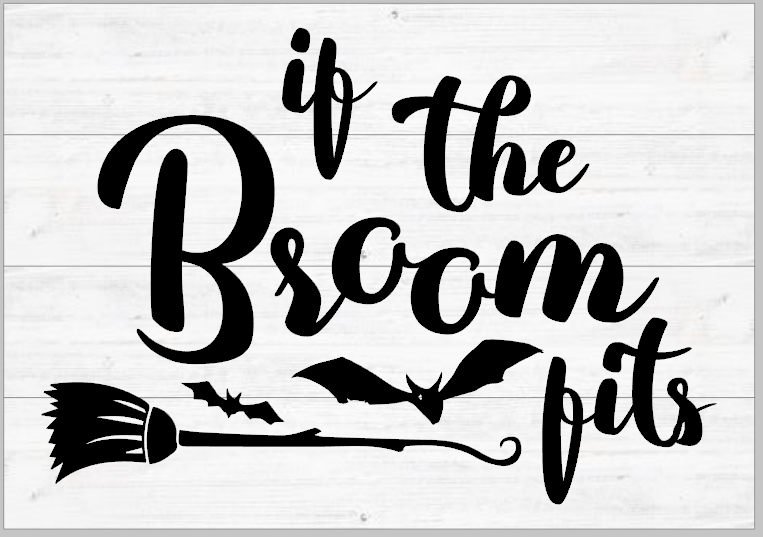 If the Broom Fits Witch Sign