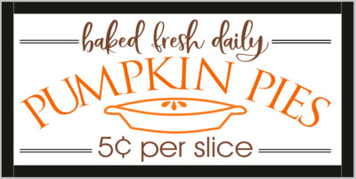 Baked Fresh Daily Pumpkin Pies (framed)