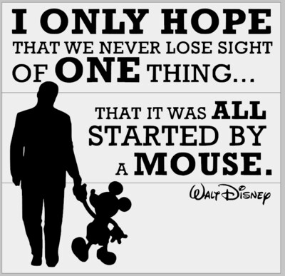 It was all Started by a Mouse - Walt Disney