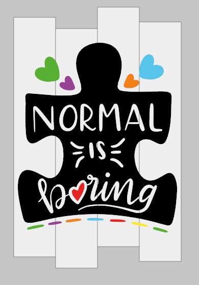 Normal is Boring Autism Awareness
