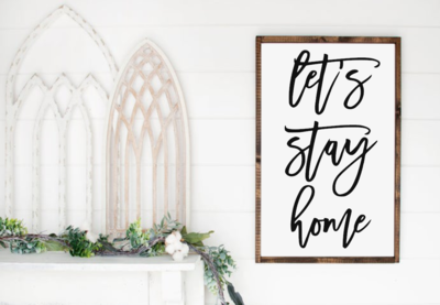 Let's stay home (framed)