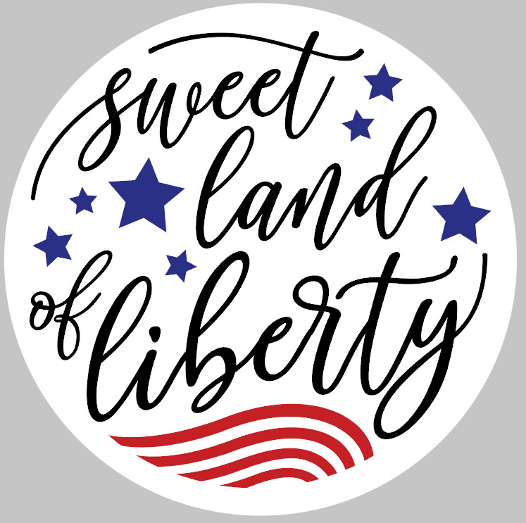 Round Sweet Land of Liberty