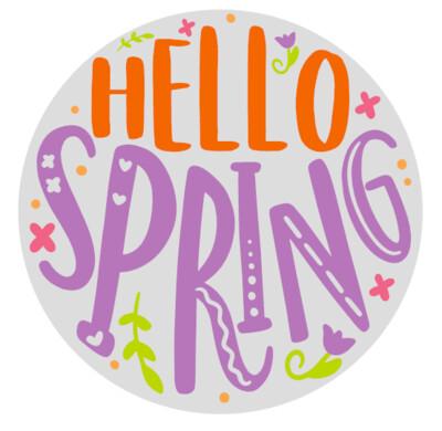 Hello Spring Round