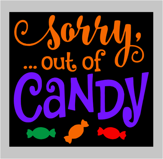 Sorry, Out of Candy