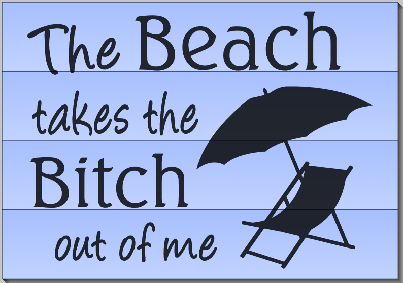 The Beach takes the Bitch out of me