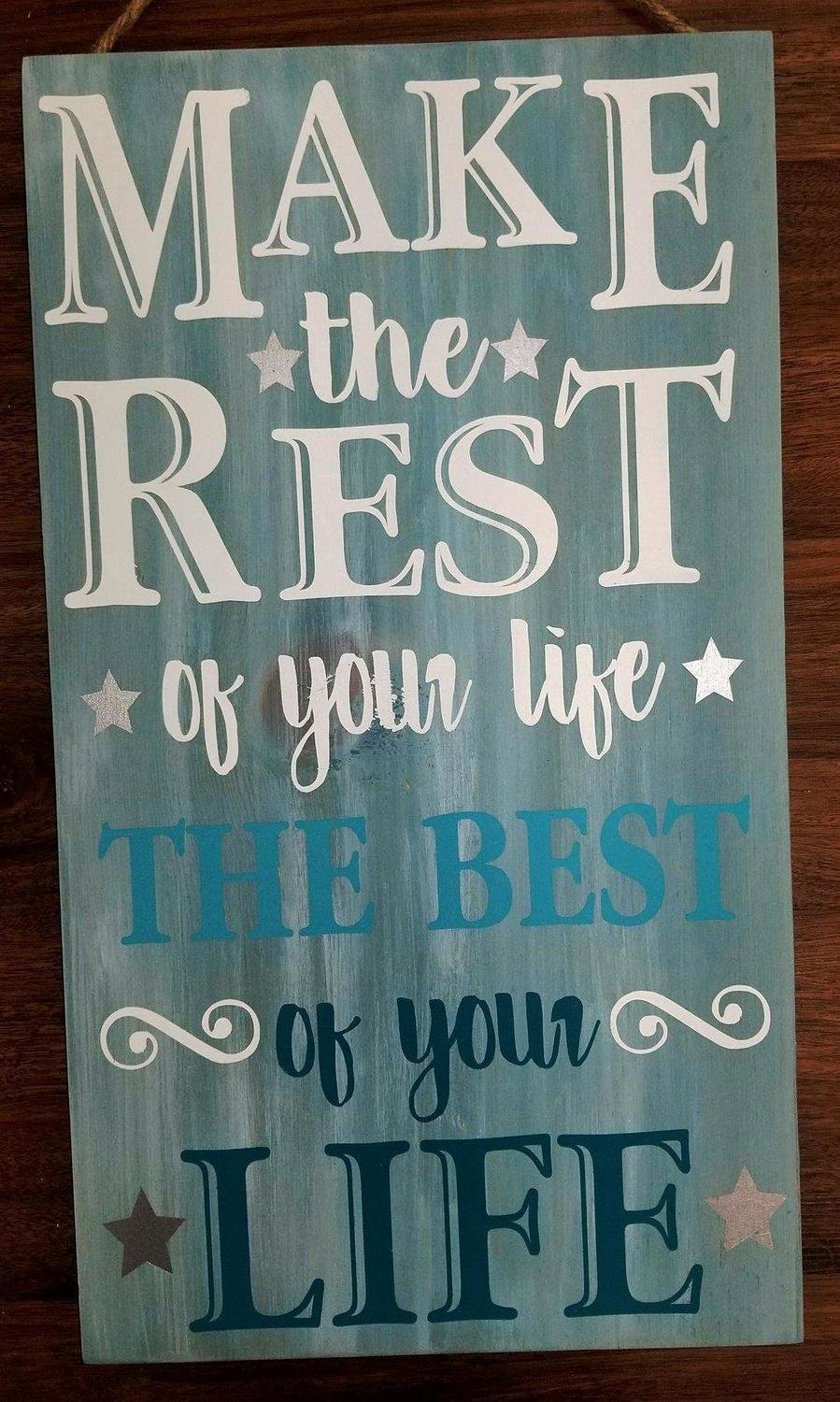 Make the Rest of your Life...