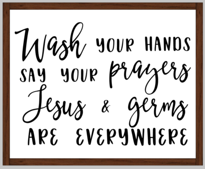 Wash Your Hands...