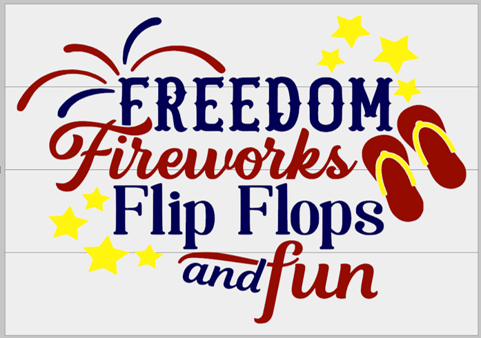 Freedom, Fireworks, Flip Flops and Fun