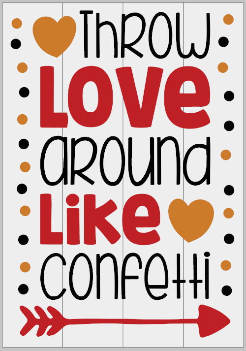 Throw Love Around Like Confetti