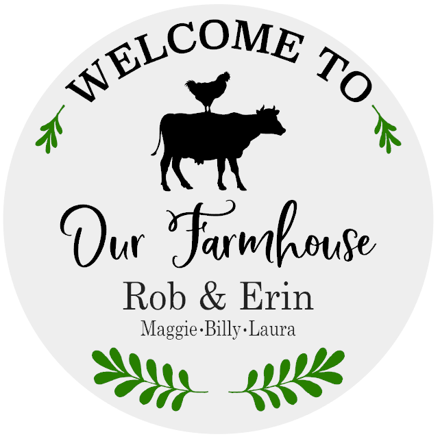 Round Welcome to our Farmhouse