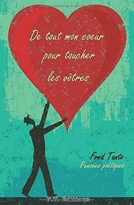De tout mon coeur pour toucher les vôtres - Pensées poétiques