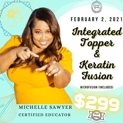 Integrated Topper & Keratin Fusion Class