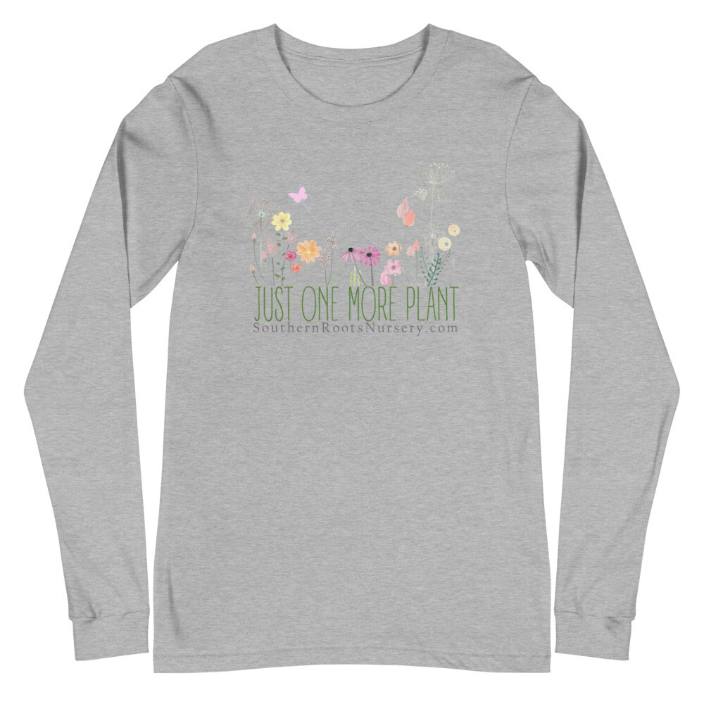 Just One More Plant Unisex Long Sleeve Tee