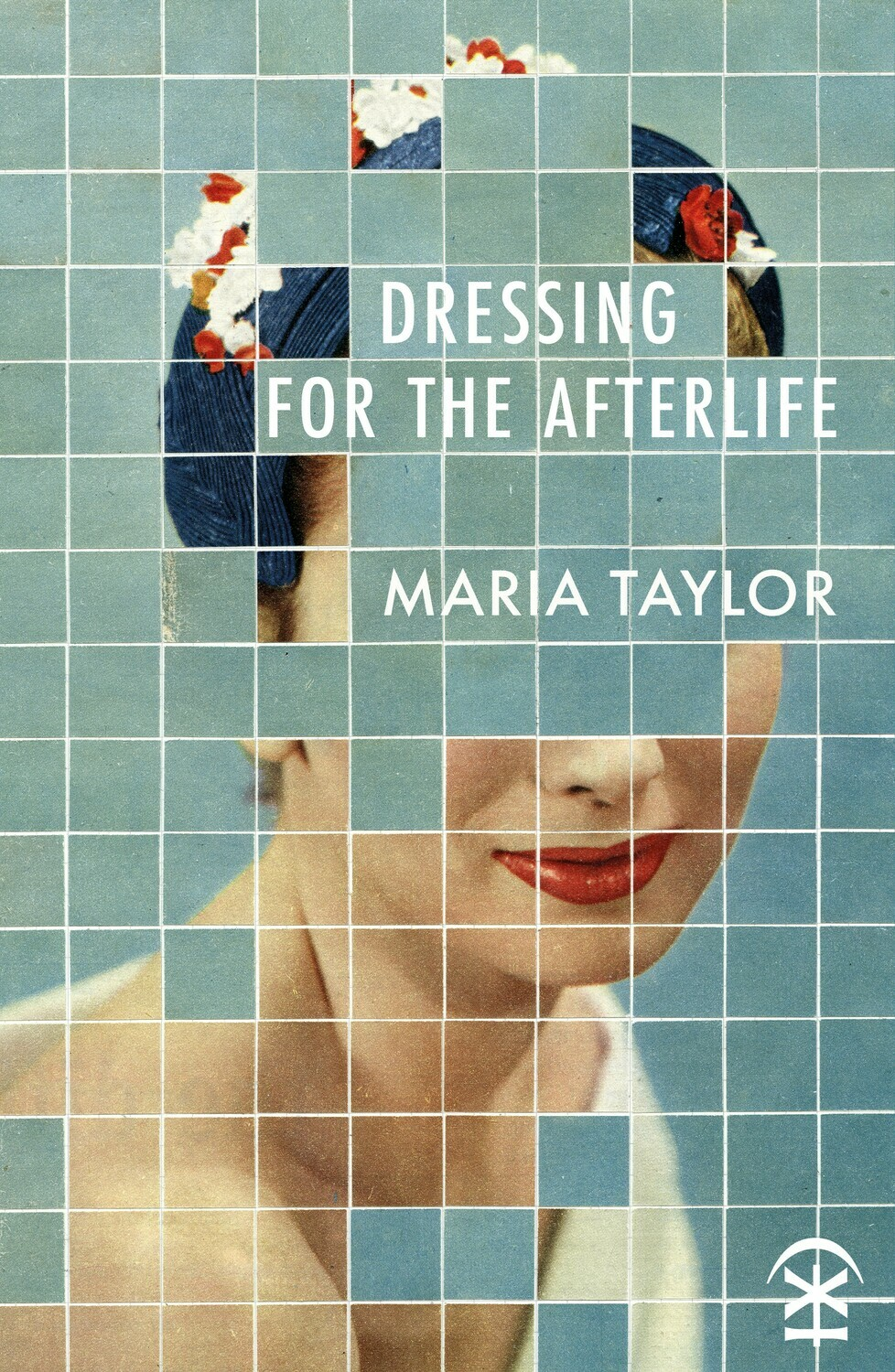 Dressing for the Afterlife - Maria Taylor