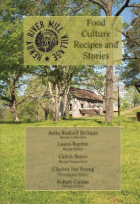 Henry River Mill Village Food Culture: Recipes from the Village