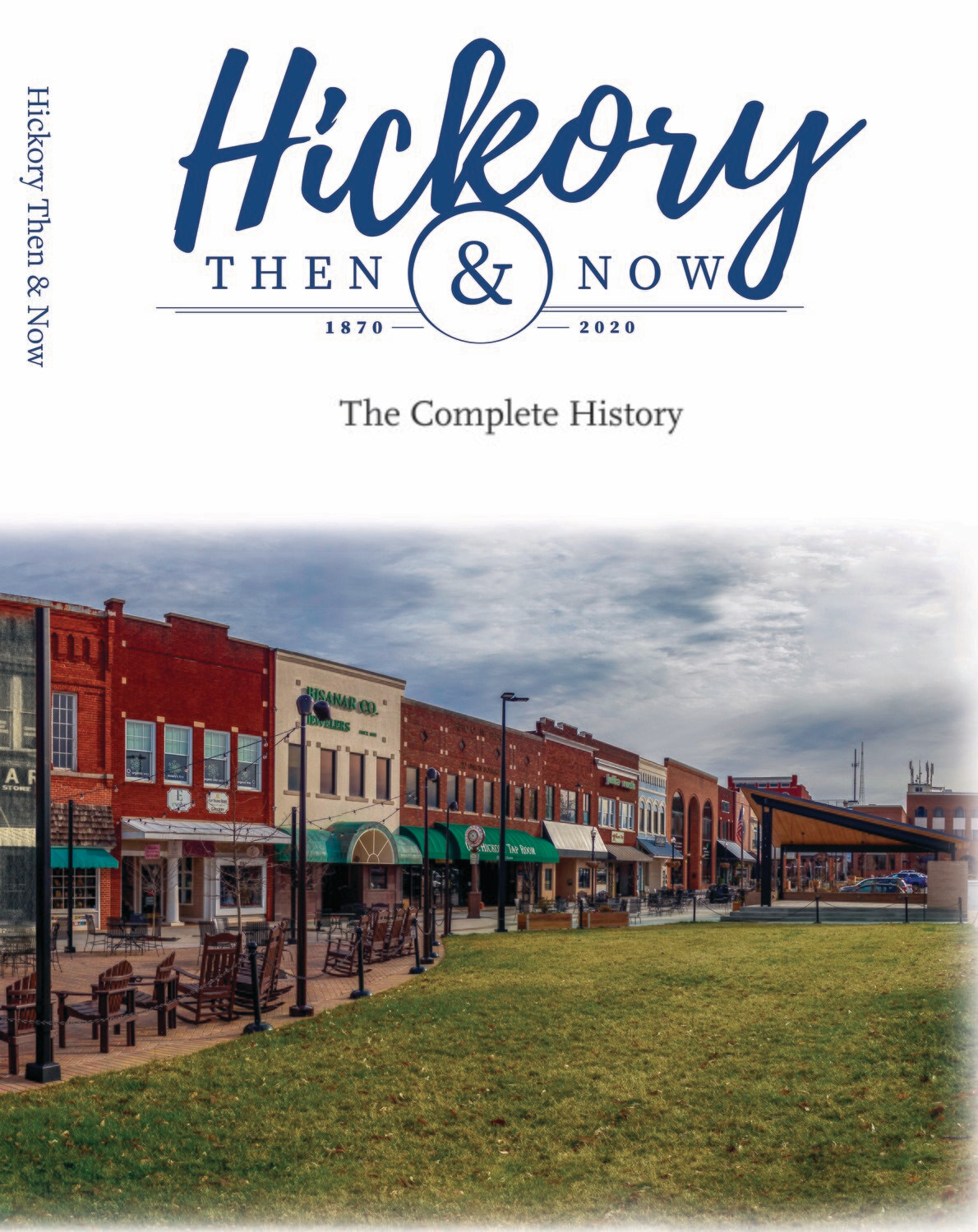 Hickory Then and Now The Complete History