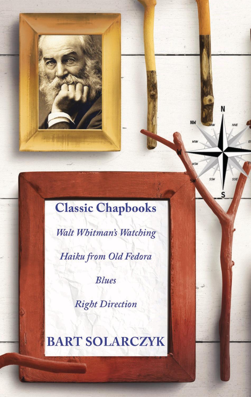 Classic Chapbooks by Bart Solarczyk