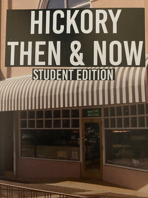 Hickory: Then & Now THE STUDENT EDITION